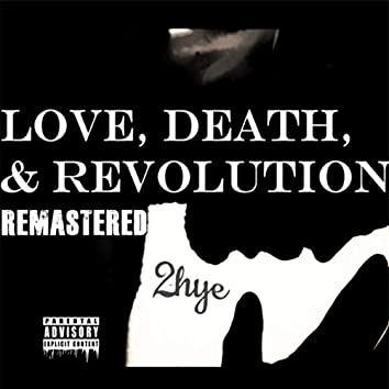 Love, Death, & Revolution (Remastered)