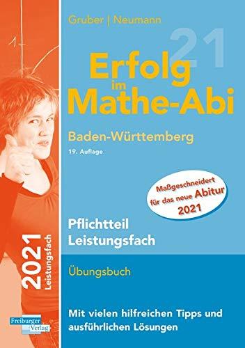 Erfolg im Mathe-Abi 2021 Pflichtteil Leistungsfach Baden-Württemberg