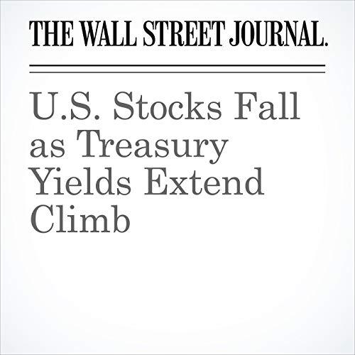 U.S. Stocks Fall as Treasury Yields Extend Climb copertina