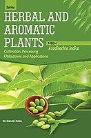 HERBAL AND AROMATIC PLANTS - Azadirachta indica (NEEM)