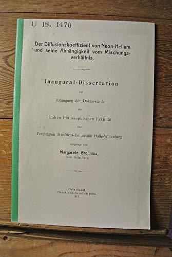 Der Diffusionskoeffizient von Neon-Helium und seine Abhängigkeit vom Mischungsverhältnis / Margarete Grollmus