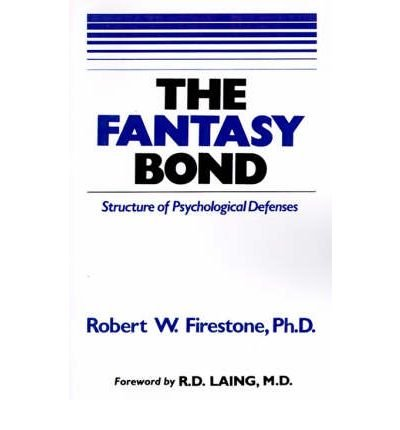 Compare Textbook Prices for The Fantasy Bond: Effects of Psychological Defenses on Interpersonal Relations  ISBN 9780898853308 by Firestone, Robert W.,Catlett, Joyce