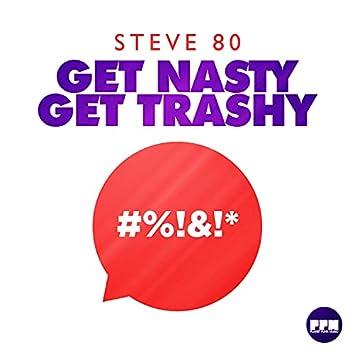 Get Nasty Get Trashy
