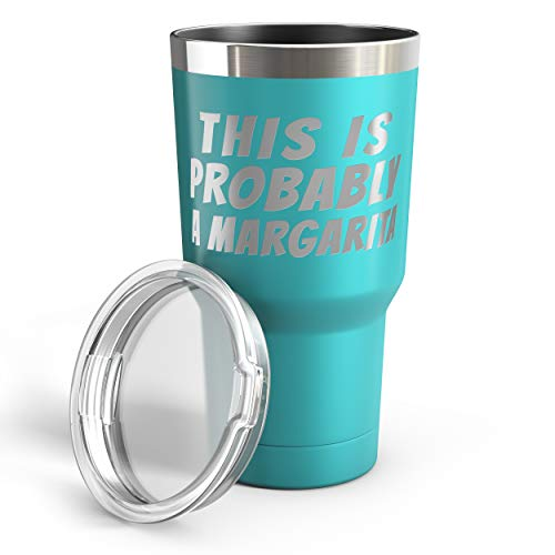 This is Probably a Margarita 30 oz Stainless Steel Tumbler with Lid - Teal
