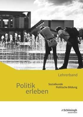 Politik erleben - Sozialkunde - Politische Bildung - Ausgabe B - Neubearbeitung, Lehrerband