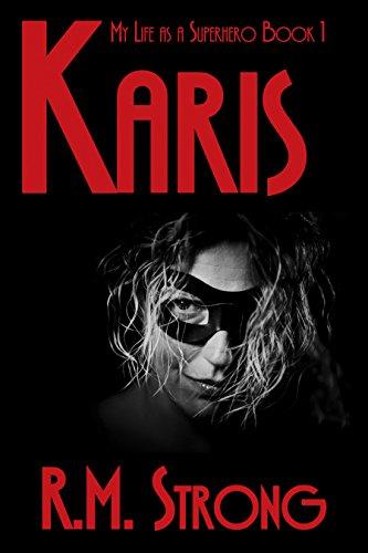 Karis (My Life as a Superhero Book 1)