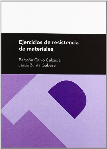 Ejercicios de resistencia de materiales (2ª ed.) (Textos Docentes)