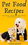 Pet Food Recipes: Natural, Healthy Pet Food for Dogs & Cats (English Edition)