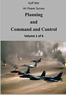 Gulf War Air Power Survey: Planning and Command and Control (Volume 1 of 6)