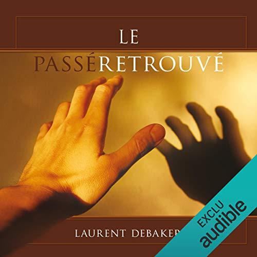 Le passé retrouvé audiobook cover art