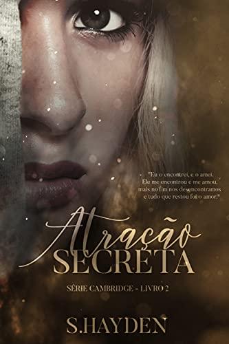 Atração Secreta: (Série Cambridge - Livro 2)