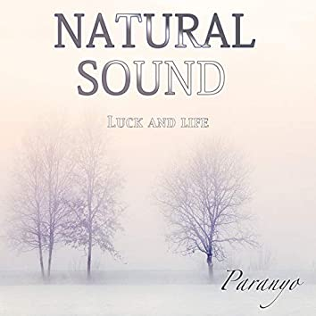 Natural sound (Luck and life)