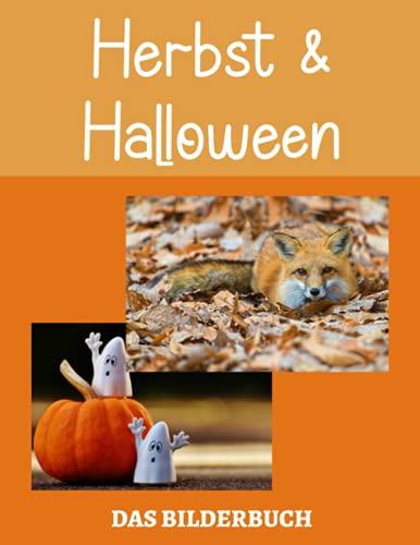 Herbst & Halloween: Das Bilderbuch   Ein thematisches Bilderbuch für Alzheimer Patienten und Senioren mit Demenz