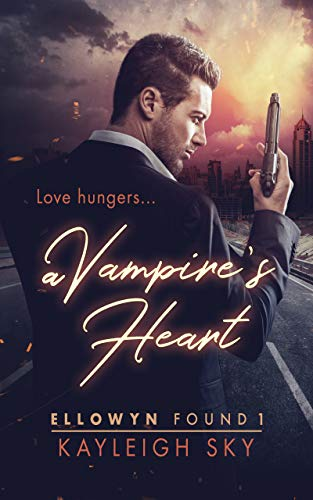 A Vampire's Heart (Ellowyn Found Book 1) (English Edition)