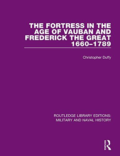 Download The Fortress in the Age of Vauban and Frederick the Great 1660-1789 1138924644