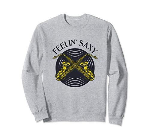 FEELIN' SAXY - Saxofon Geschenk, lustiges Saxophon Sweatshirt