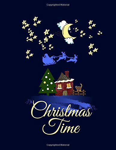 Christmas Time: Christmas Time : SKETCH BOOK FOR KIDS CREATIVE DRAWING PAINTING WRITING BEFORE DURING FESTIVE TIME HOME AND CLASSROM