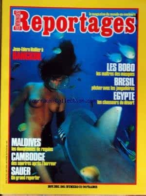 GRANDS REPORTAGES [No 22] du 01/11/1981 - J.E. HALLIER A BANGKOK - LES BOBO - LES MAITRES DES MASQUES - BRESIL - PECHER AVEC LES JANGADEIROS - EGYPTE - LES CHASSEURS DU DESERT - MALDIVES - LES DOMPTEUSES DE REQUINS - CAMBODGE - DES SOURIRES APRES L'HORREUR - SAUER - UN GRAND REPORTER