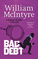Bad Debt (A Robbie Munro Thriller)