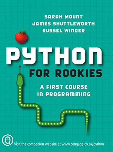 [(Python for Rookies)] [ By (author) Sarah Mount, By (author) James Shuttleworth, By (author) Russell Winder ] [February, 2008]