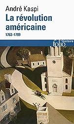 La revolution americaine 1763-1789 - (1763-1789) d'André Kaspi