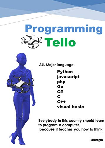 Programming tello: Using Major language (Python C C++ C# javascript php go visual basic) (English Edition)