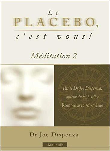 Le placebo, c'est vous ! Méditation 2