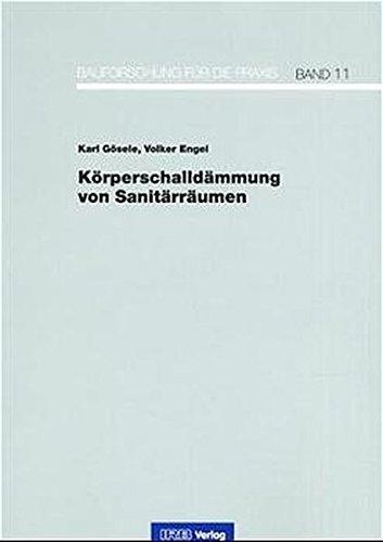 Körperschalldämmung von Sanitärräumen. (Bauforschung für die Praxis)