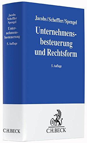 Unternehmensbesteuerung und Rechtsform: Handbuch zur Besteuerung deutscher Unternehmen