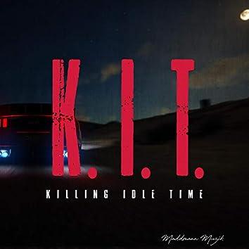 K.I.T. (Killing Idle Time)