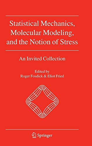 Statistical Mechanics, Molecular Modeling, and the Notion of Stress: An Invited Collection