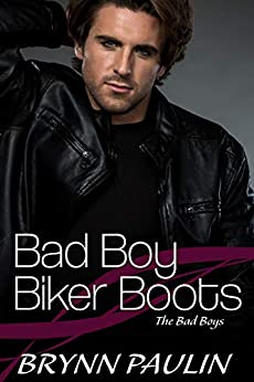 Bad Boy Biker Boots (The Bad Boys Book 1) by [Brynn Paulin]