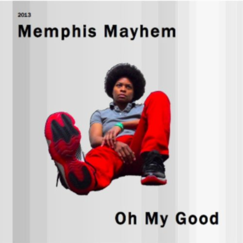 Oh My Good [Explicit]