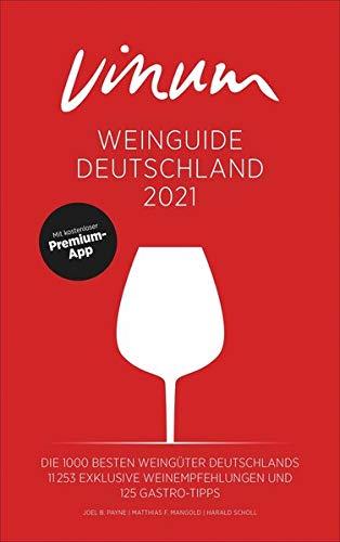VINUM Weinguide Deutschland 2021. Der Reiseführer zu den besten Winzern Deutschlands. Rotwein, Weißwein, Sekt, Rosé! VINUM empfiehlt rund 11.000 deutsche Weine. Mit Premium-App.
