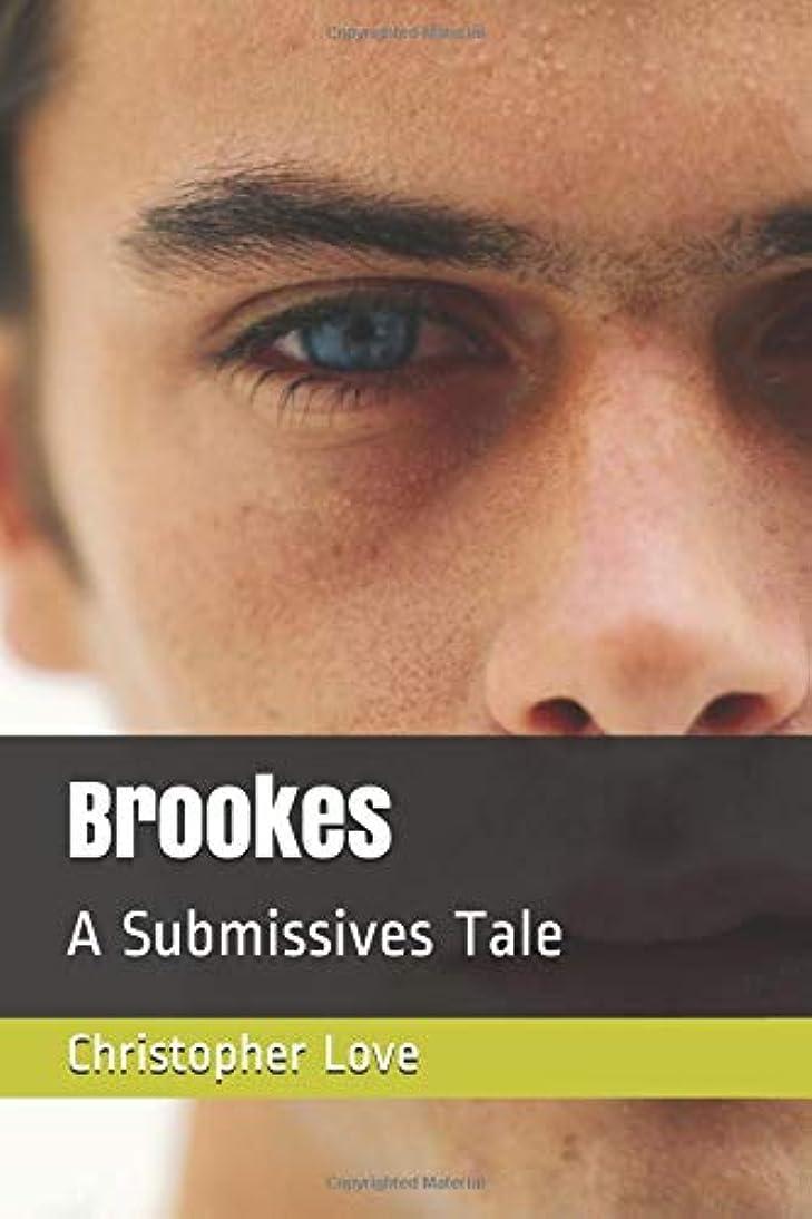 好戦的な驚くばかり再集計Brookes: A Submissives Tale (1)
