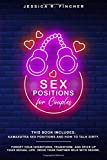 SEX POSITIONS FOR COUPLES: This Book Includes: Kamasutra Sex Positions and How To Talk Dirty. Forget your Inhibitions, Transform, and Spice Up your Sexual Life. Drive your Partner Wild with Desire.