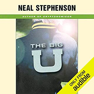 The Big U                   By:                                                                                                                                 Neal Stephenson                               Narrated by:                                                                                                                                 Fred Berman                      Length: 10 hrs and 58 mins     166 ratings     Overall 3.8