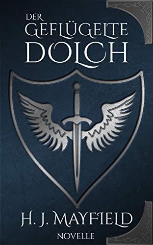 Buchseite und Rezensionen zu 'Der geflügelte Dolch (Der Herr von Buchenhain 1)' von H. J. Mayfield