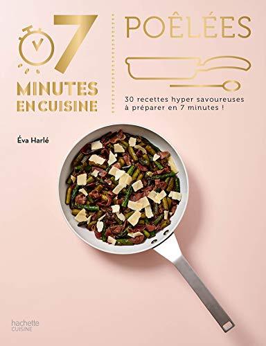 Poêlées: 30 recettes hyper savoureuses à préparer...