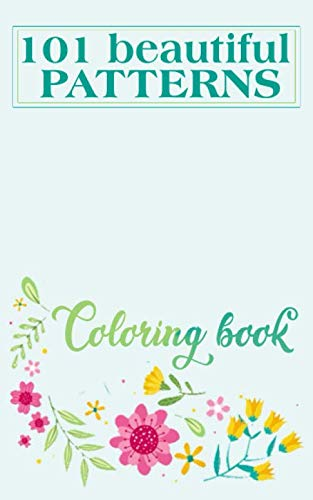 101 Beautiful Patterns Coloring Book: Coloring book for Adult Featuring Beautiful Mandalas with Fun | Easy and Relaxing Coloring Pages for Stress-Relief , Activity Book, Great Starter Book