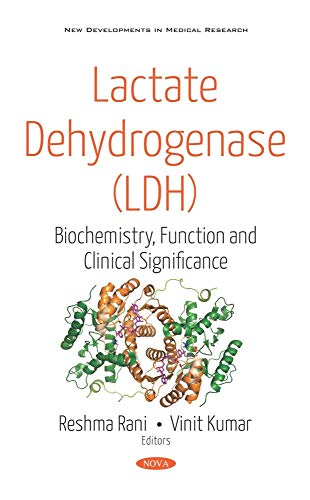 Lactate Dehydrogenase (LDH): Biochemistry, Function and Clinical Significance (New Developments in Medical Research)