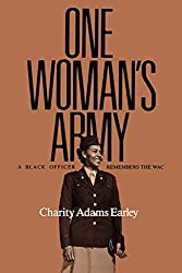 Charity Adams Earley - One Woman's Army