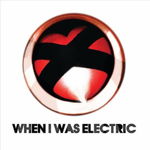 When I Was Electric