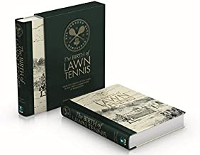 The Birth of Lawn Tennis: From the origin of the game to the first Championship at Wimbledon