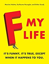 F My Life: It's Funny, It's True, Except When It Happens to You (English Edition)