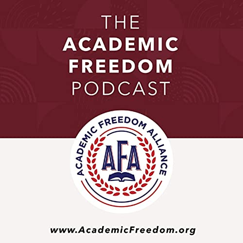 The Academic Freedom Podcast Podcast By AcademicFreedom cover art