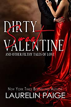Dirty Sweet Valentine: And Other Filthy Tales of Love by [Laurelin Paige]