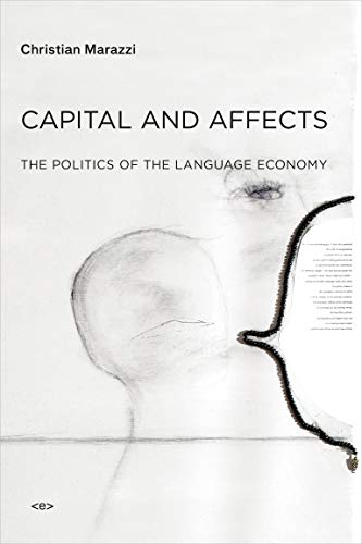 Capital and Affects: The Politics of the Language Economy (Semiotext(e) / Foreign Agents)