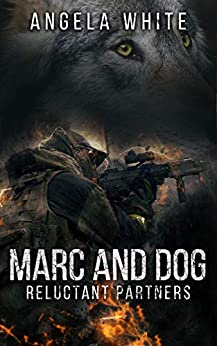 Marc and Dog (Life After War Book 0) by [Angela White]