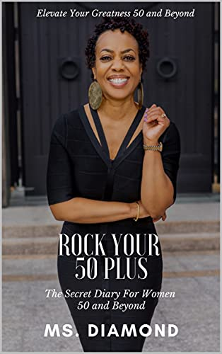 ROCK YOUR 50 PLUS: The Secret Diary for Women 50 and Beyond